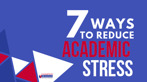 7 Ways to Reduce Academic Stress
